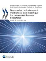 Proyecto de La Ocde y del G-20 Sobre La Erosion de La Base Imponible y El Traslado de Beneficios Desarrollar Un Instrumento Multilateral Que Modifique