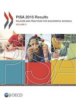 PISA PISA 2015 Results (Volume II): Policies and Practices for Successful Schools