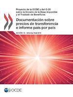 Proyecto de La Ocde y del G-20 Sobre La Erosion de La Base Imponible y El Traslado de Beneficios Documentacion Sobre Precios de Transferencia E Inform