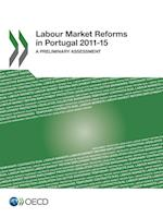 Labour Market Reforms in Portugal 2011-15: A Preliminary Assessment