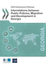 OECD Development Pathways Interrelations between Public Policies, Migration and Development in Georgia