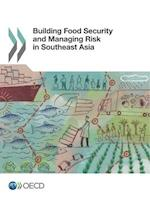 Building Food Security and Managing Risk in Southeast Asia