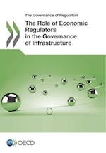 The Role of Economic Regulators in the Governance of Infrastructure