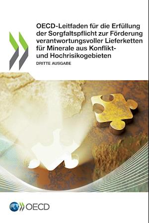OECD-Leitfaden für die Erfüllung der Sorgfaltspflicht zur Förderung verantwortungsvoller Lieferketten für Minerale aus Konflikt- und Hochrisikogebiete