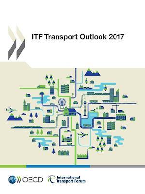 Bog, hæftet ITF Transport Outlook 2017 af Oecd