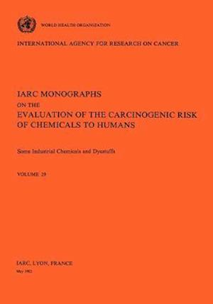 Vol 29 IARC Monographs: Some Industrial Chemicals and Dyestuffs