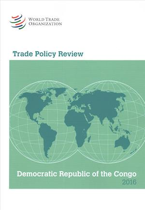 Trade Policy Review Democratic Republic of the Congo 2016