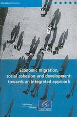 Economic Migration, Social Cohesion and Development (Migration Collection)