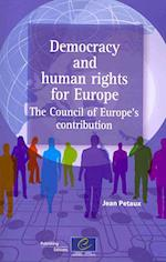 Democracy and Human Rights for Europe - The Council of Europe's Contribution (2009)