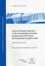 Council of Europe Convention on the Counterfeiting of Medical Products and Similar Crimes Involving Threats to Public Health (Council of Europe TreatySeries Des Traites Du Conseil de LEurope, nr. 211)