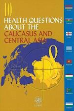 10 Health Questions About the Caucasus and Central Asia (Who Regional Office for Europe)