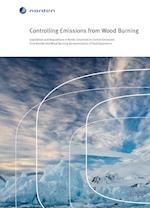 Controlling Emissions from Wood Burning (TemaNord, nr. 2014)