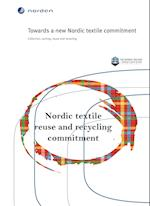 Towards a new Nordic textile commitment (TemaNord, nr. 2014)