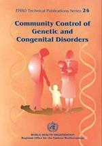 Community Control of Genetic and Congenital Disorders (WHO Emro Technical Publications, nr. 24)