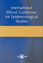 International Ethical Guidelines on Epidemiological Studies af Cioms
