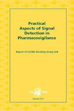 Practical Aspects of Signal Detection in Pharmacovigilance af Cioms