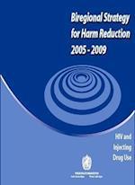 Biregional Strategy for Harm Reduction 2005-2009 (Wpro Publication)