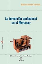 La Formacion Profesional En El Mercosur (Trazos de La Formacion, nr. 17)