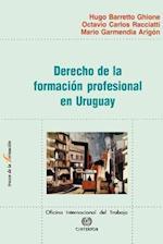 Derecho de la Formacion Profesional En Uruguay (Trazos de La Formacion, nr. 18)