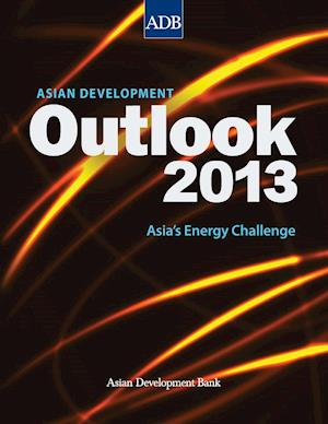 Asian Development Outlook (ADO) 2013: Asia's Energy Challenge