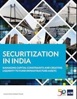 Securitization in India: Managing Capital Constraints and Creating Liquidity to Fund Infrastructure Assets