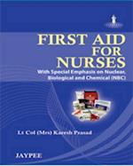 First Aid for Nurses with Special Emphasis on Nucleae, Biological and Chemical (NBC)