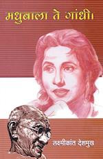 Madhubala Te Gandhi af Laxmikant Deshmukh