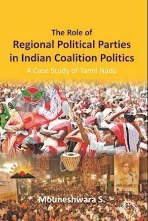 Role of Regional Political Parties in Indian Coalition Politics af Mouneshwara Srinivasrao