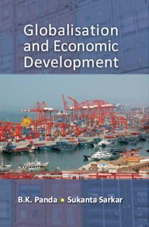 Globalisation and Economic Development af B.K. Panda, Sukanta Sarkar