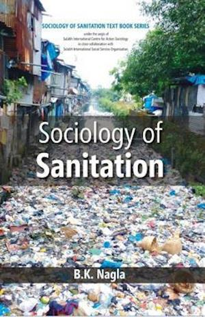 Sociology of Sanitation af B.K. Nagla