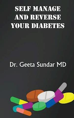 Bog, paperback Self Manage and Reverse Your Diabetes af Dr Geeta Sundar