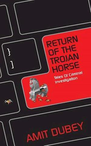 Bog, paperback Return of the Trojan Horse Tales of Criminal Investigation af Amit Dubey