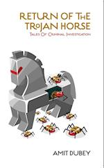 RETURN OF THE TROJAN HORSE Tales of Criminal Investigation af Amit Dubey