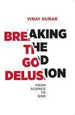 Breaking The God Delusion from Science to God
