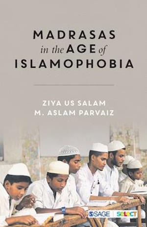 Madrasas in the Age of Islamophobia