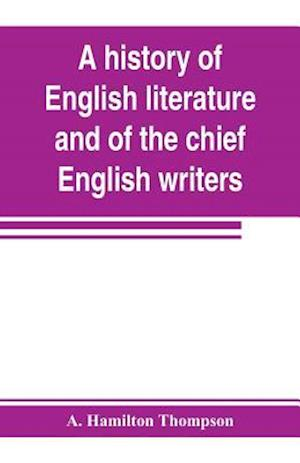 A history of English literature and of the chief English writers, founded on the manual of Thomas B. Shaw