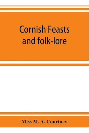 Cornish feasts and folk-lore