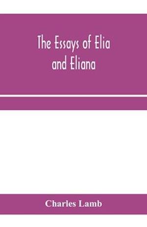 The essays of Elia and Eliana