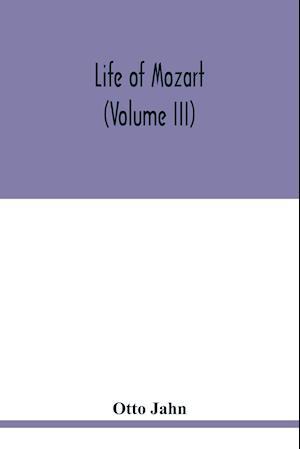 Life of Mozart (Volume III)
