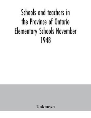 Schools and teachers in the Province of Ontario. Elementary Schools November 1948