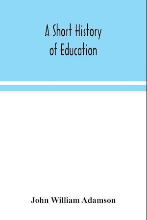 A short history of education