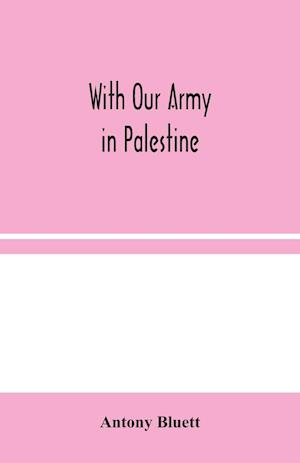 With Our Army in Palestine