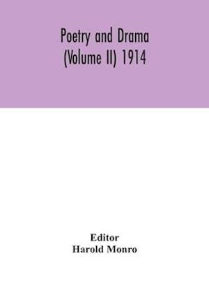 Poetry and drama (Volume II) 1914