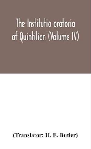 The Institutio oratoria of Quintilian (Volume IV)