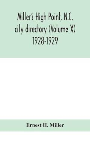 Miller's High Point, N.C. city directory (Volume X) 1928-1929