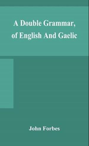 A double grammar, of English and Gaelic