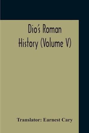 Dio's Roman History (Volume V)