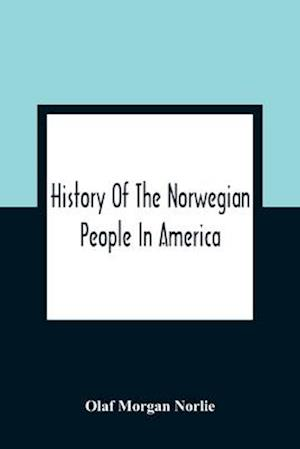 History Of The Norwegian People In America