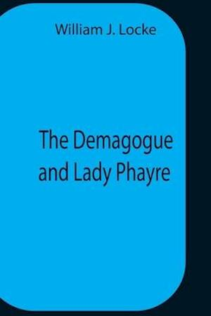 The Demagogue And Lady Phayre