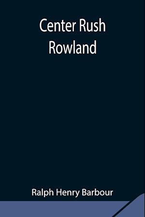 Center Rush Rowland